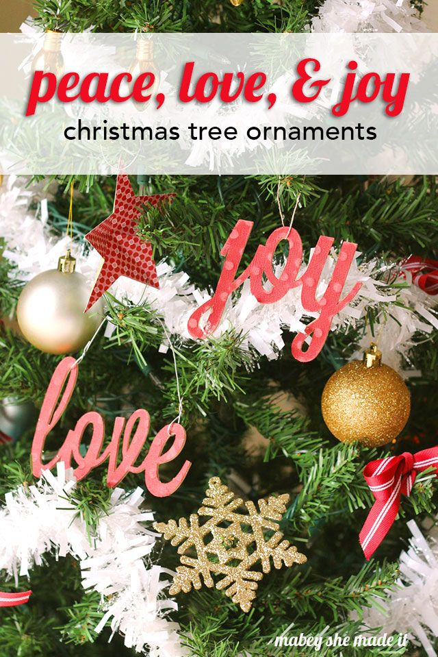 Peace Love And Joy Ornaments Mabey She Made It Christmas Tree Ornaments Christmas Crafts Ornaments