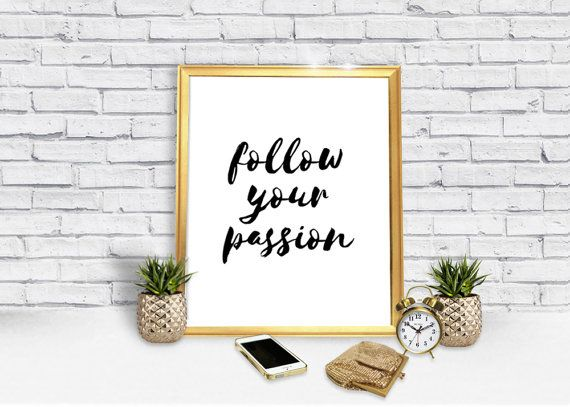 Follow Your Passion Poster - Poster Download - prints - inspirational poster - trendy poster - gift - decor - decoration