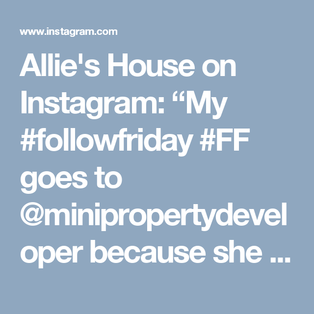 """Allie's House on Instagram: """"My #followfriday #FF goes to @minipropertydeveloper because she has some awesome design and detail. If you haven't checked out her feed…"""""""