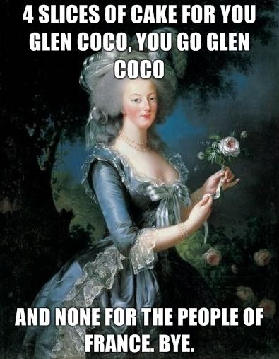 Oh Marie Antoinette, you are so silly. Haha, French Revolution jokes... AP Euro.