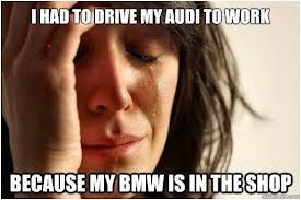 Bmw Joke Funny Quotes First World Problems World Problems