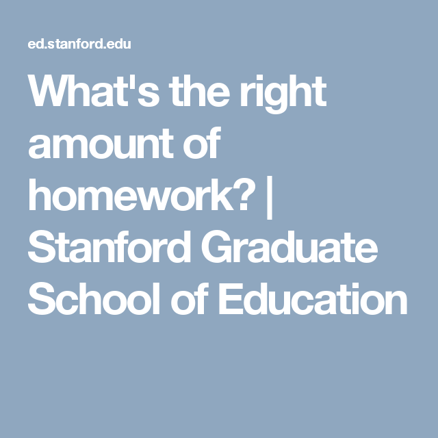 Whats Right Amount Of Homework >> What S The Right Amount Of Homework High School School Of