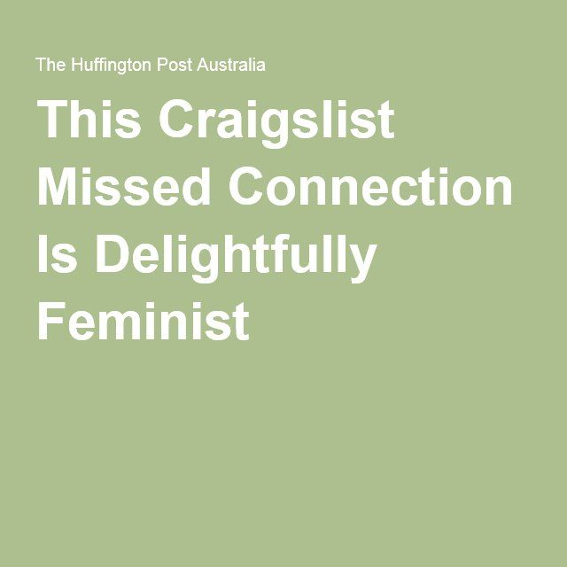 This Craigslist Missed Connection Is Delightfully Feminist