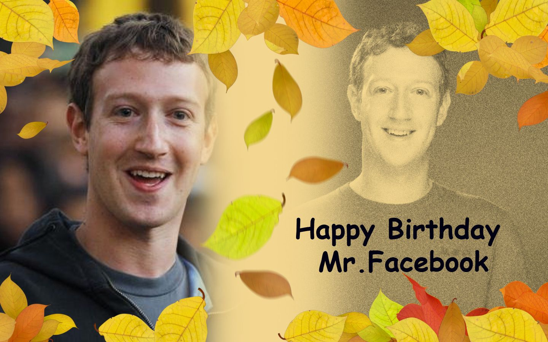 Happy Birthday Mr.Facebook