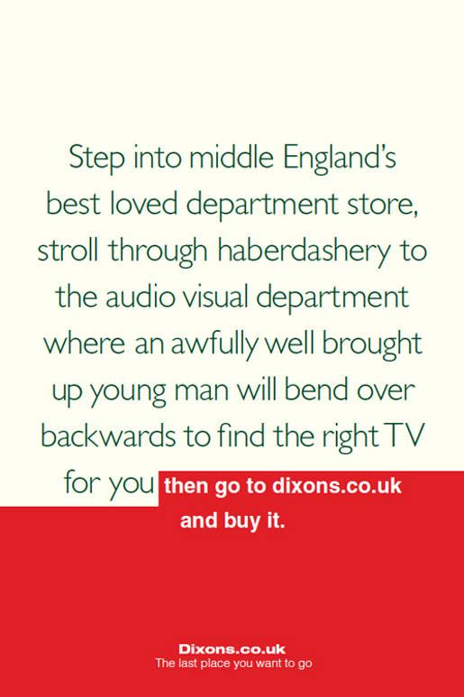 Dixons The Last Place You Want To Go Copy Ads Copywriting
