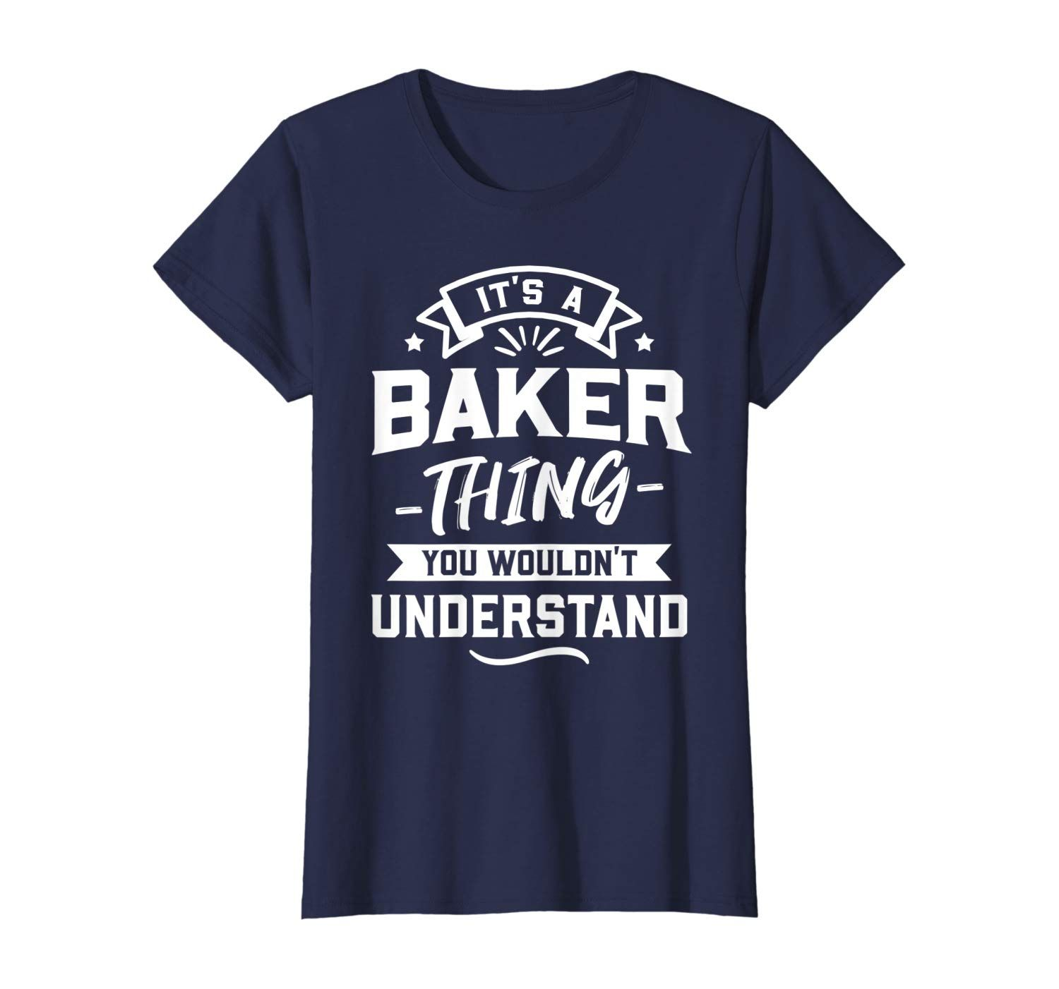 Its a baker thing you wouldnt understand shirt surname