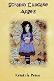 Free Kindle Book -   Scrappy Cupcake Angels: A Wattle Lane Novel (The Wattle Lane Novels Book 1)