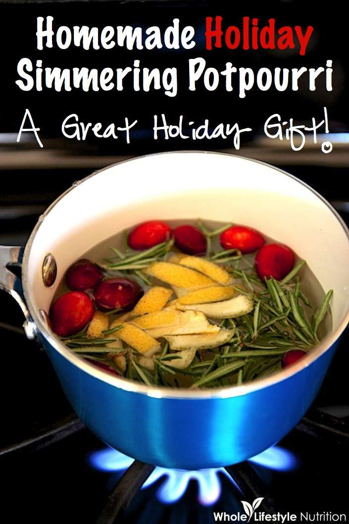 Homemade Simmering Stovetop Potpourri Holiday Edition {A Great Holiday Gift}! - Whole Lifestyle Nutrition