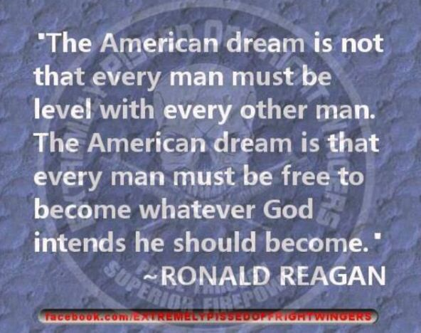 Quotes About The American Dream Endearing Ronald Reagan Quote  President Ronald Reagan  Pinterest  Ronald .