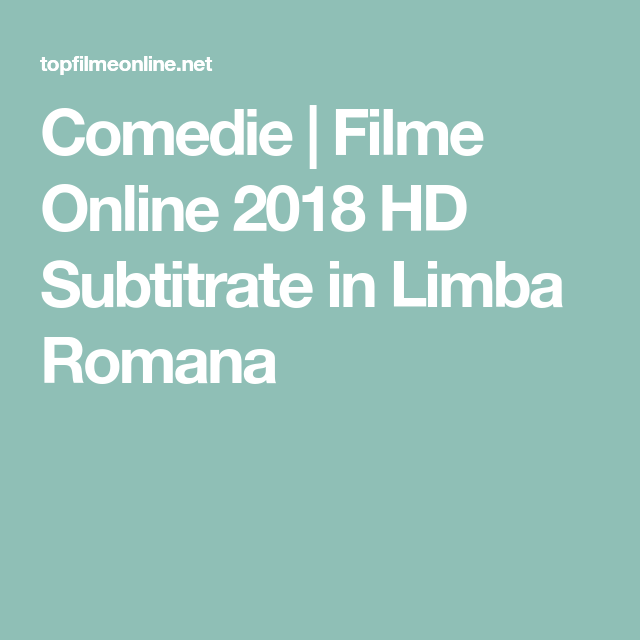 Comedie Filme Online 2018 Hd Subtitrate In Limba Romana Comedy Entertaining