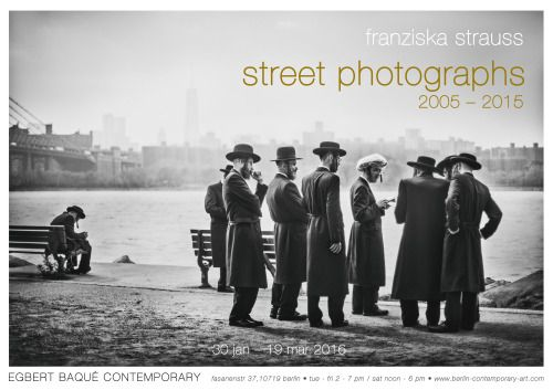"Upcoming exhibition:  franziska strauss_street photographs_2005–2015 // 30 jan - 19 mar 2016 //    ""[street photography] photography that features chance encounters and random accidents within public space.""  @Egbert Baqué Contemporary, Fasanenstr. 37, 10719 Berlin"