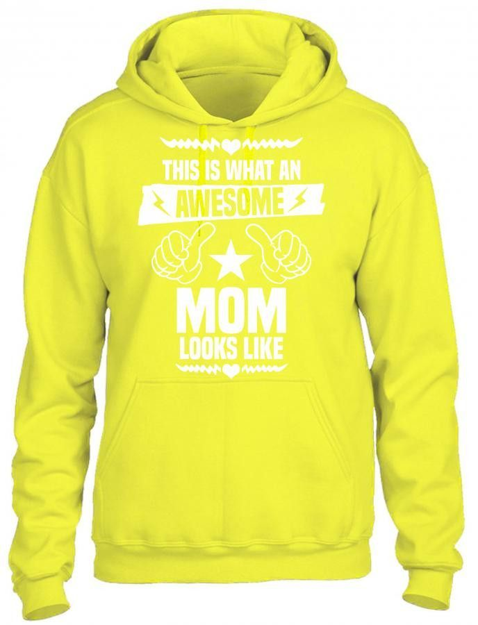 this is what an awesome mom looks like 1 HOODIE