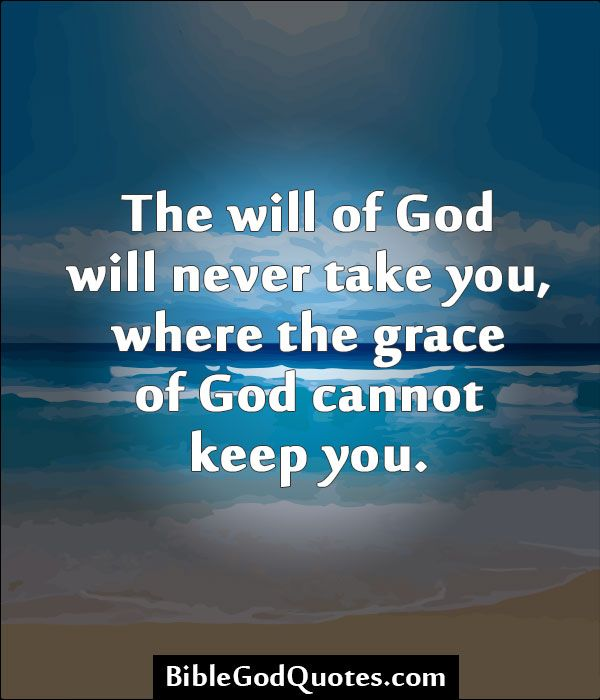 Biblegodquotes Com The Will Of God Will Never Take You