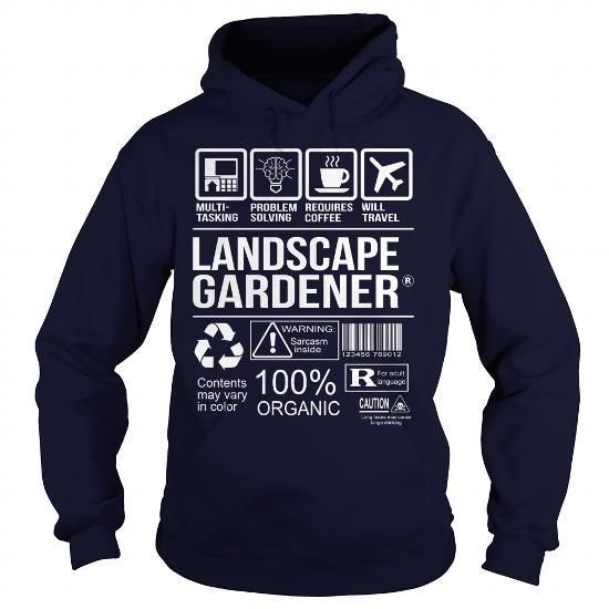 Awesome Tee For Landscape Gardener T Shirts, Hoodies Sweatshirts. Check price ==► http://store.customtshirts.xyz/go.php?u=https://www.sunfrog.com/LifeStyle/Awesome-Tee-For-Landscape-Gardener-Navy-Blue-Hoodie.html?41382