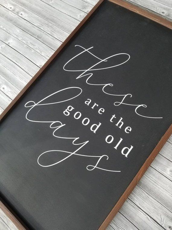 These are the good old days wood sign  farmhouse wall decor    Etsy