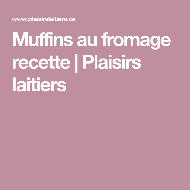 Muffins au fromage recette | Plaisirs laitiers