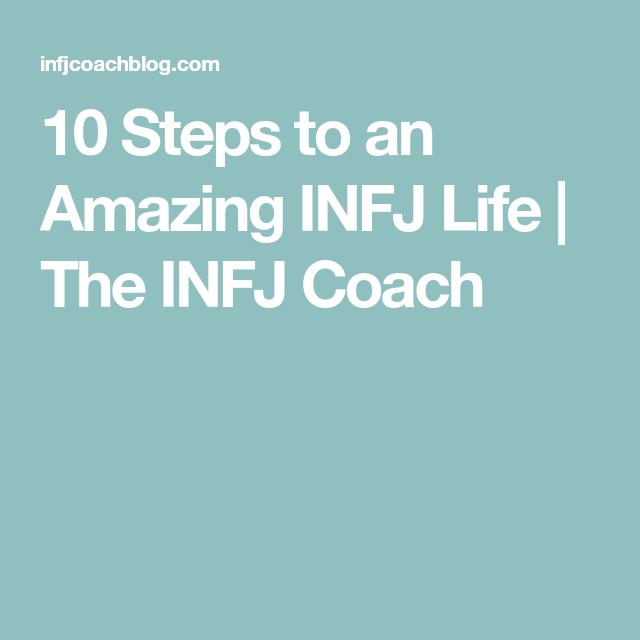 10 Steps to an Amazing INFJ Life | The INFJ Coach