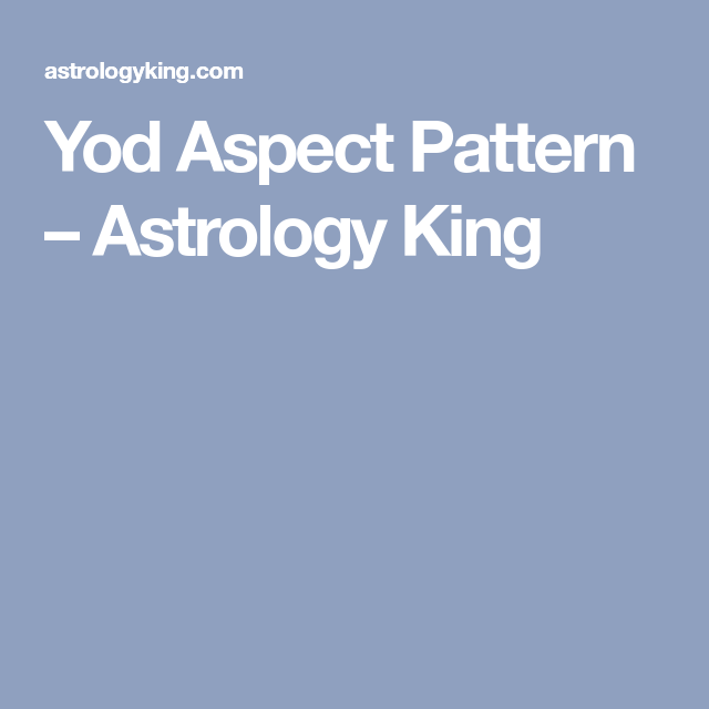 Yod Aspect Pattern | Astrology | Astrology, Astrology signs, Horoscope