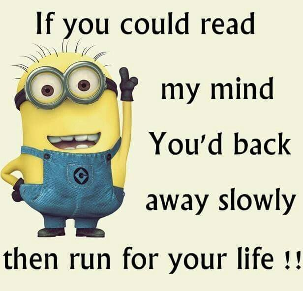 If You Could Read My Mind Funny Minion Pictures Minions Funny Funny Minion Memes