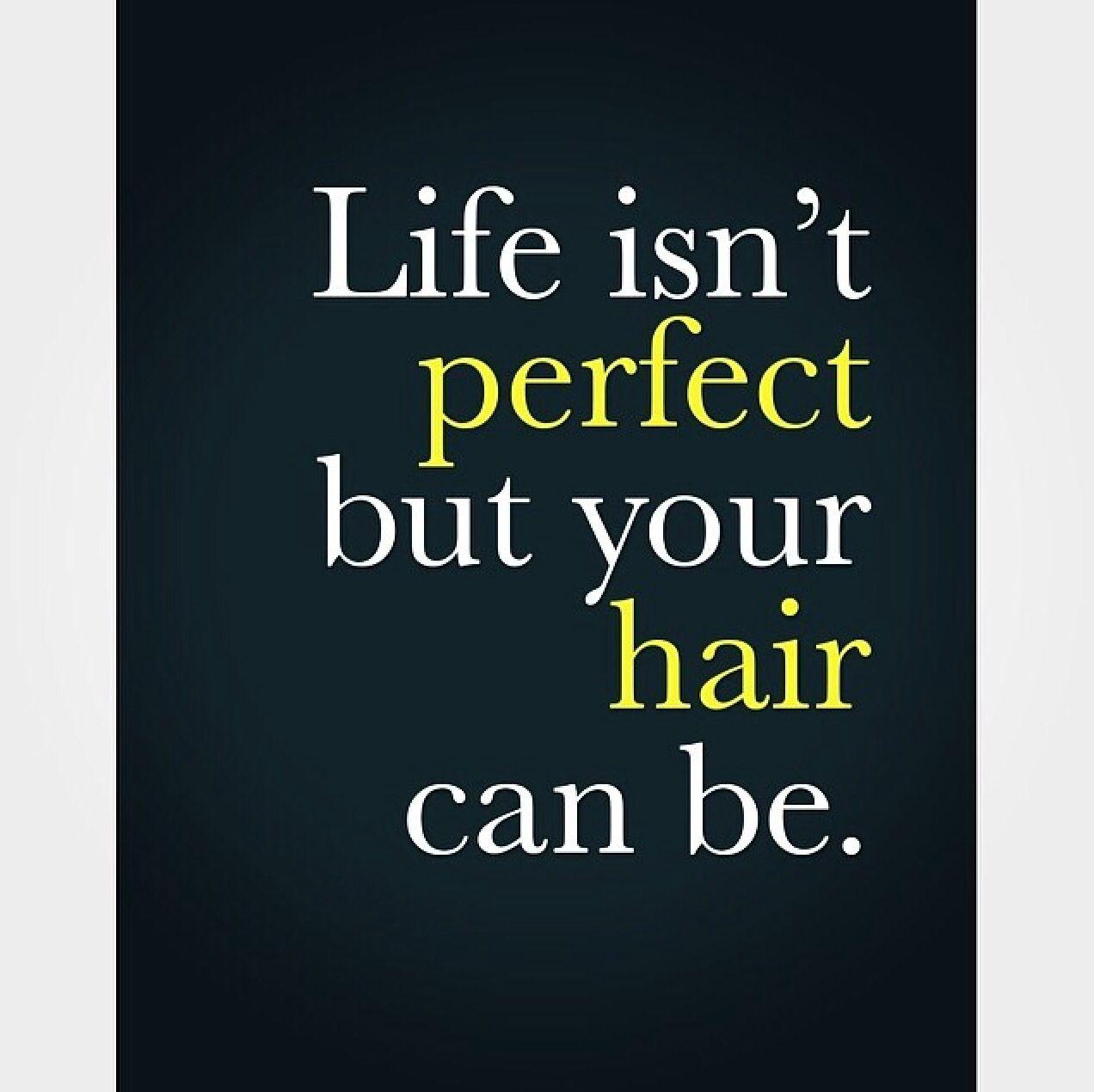 perfect hair.