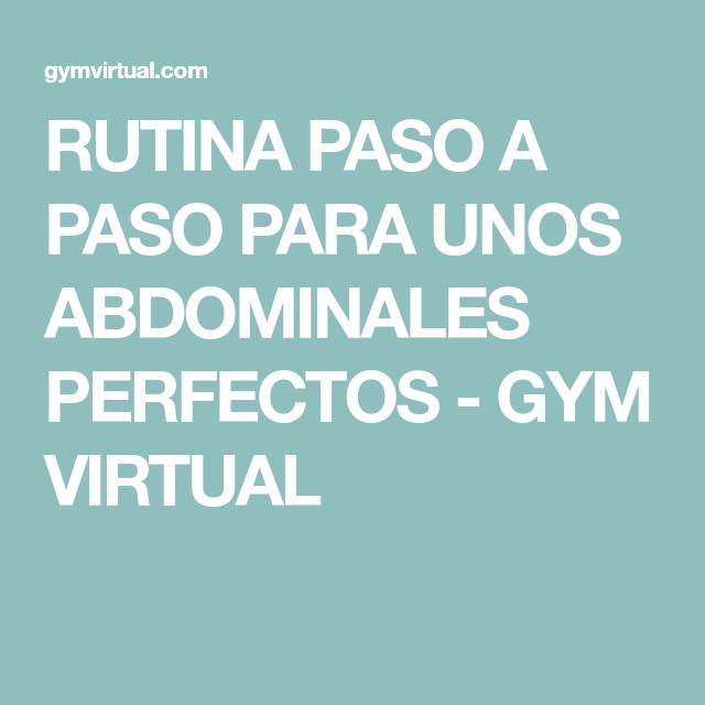 RUTINA PASO A PASO PARA UNOS ABDOMINALES PERFECTOS - GYM VIRTUAL