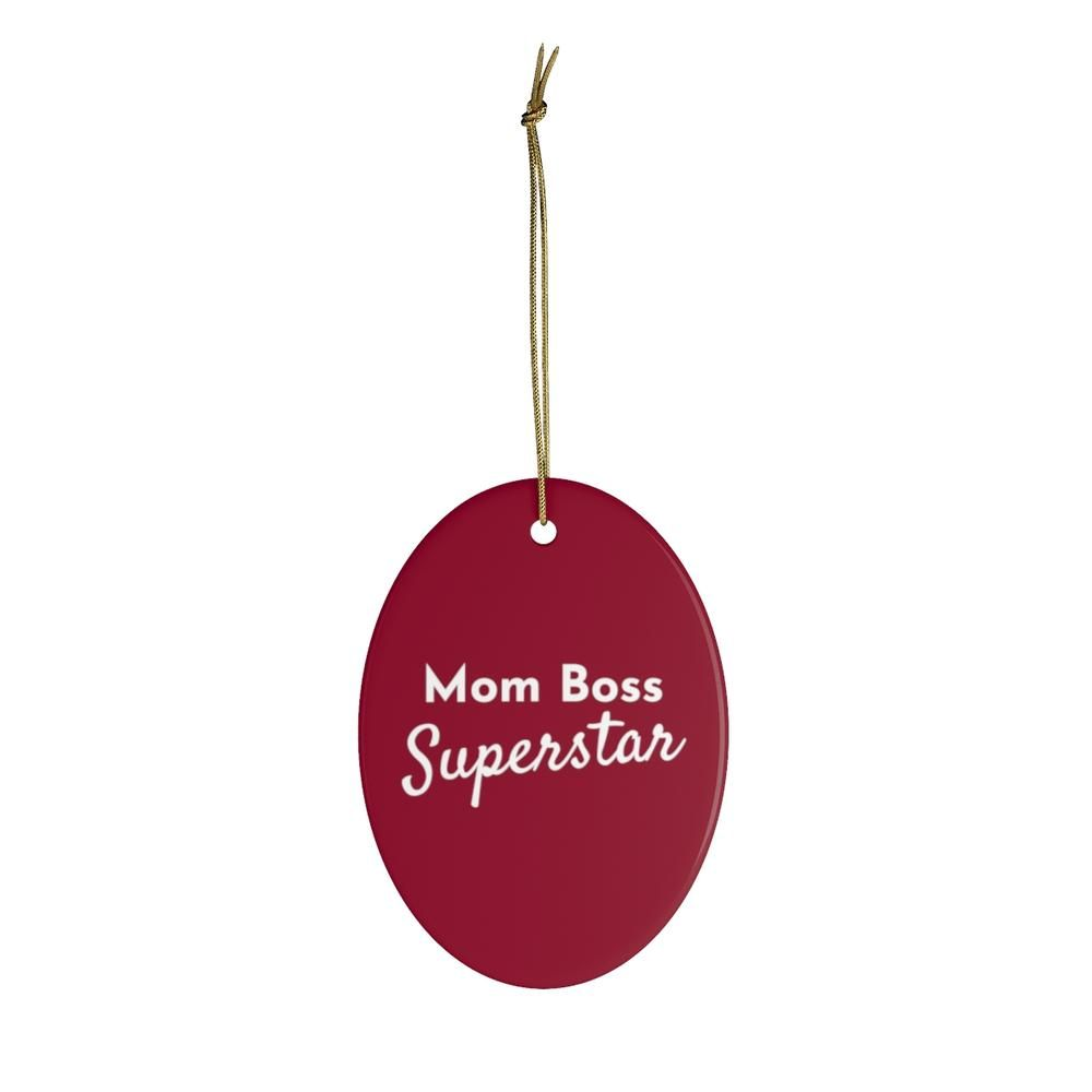 Mom Boss Superstar Ceramic Ornaments from  Our is a perfect Christmas gift for your Mom Boss