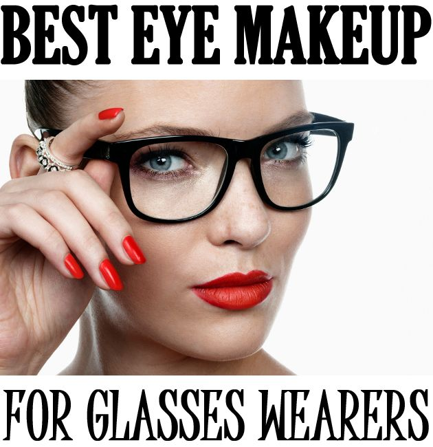 Best Eye Makeup For Glasses Wearers I Always Have This Problem So I