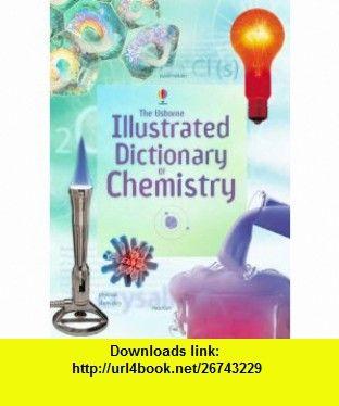 Illustrated Dictionary of Chemistry (Usborne Illustrated Dictionaries) (9780746077467) J Wertheim , ISBN-10: 0746077467  , ISBN-13: 978-0746077467 ,  , tutorials , pdf , ebook , torrent , downloads , rapidshare , filesonic , hotfile , megaupload , fileserve