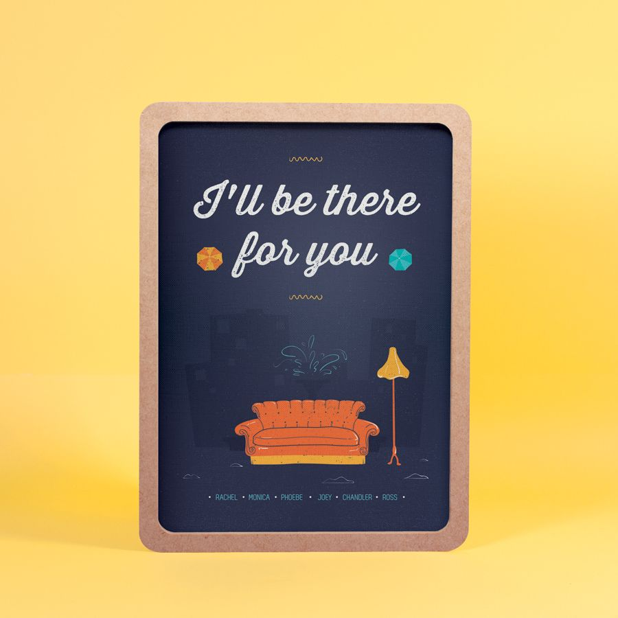 Quadro I'll Be There For You
