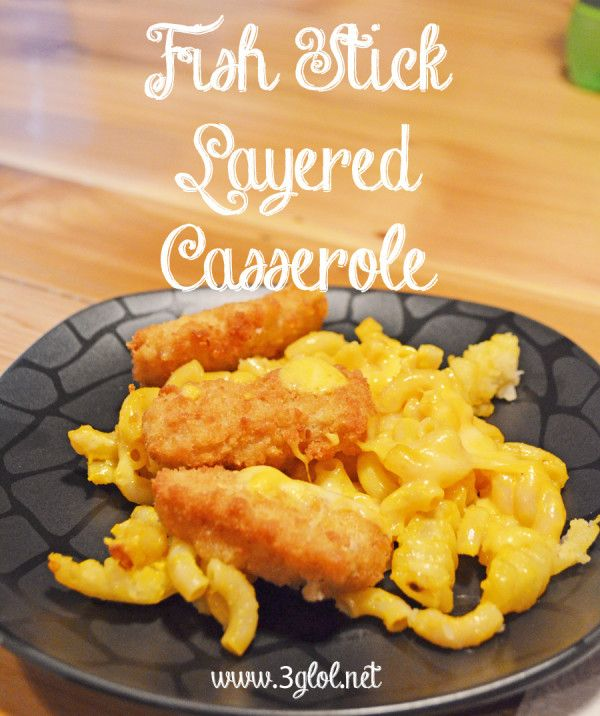 Fish Stick Layered Casserole. Made all your kids favs.....fish sticks, french fries and macaroni and cheese. KID APPROVED! #kidapproved #kidfriendlyfood www.3glol.net