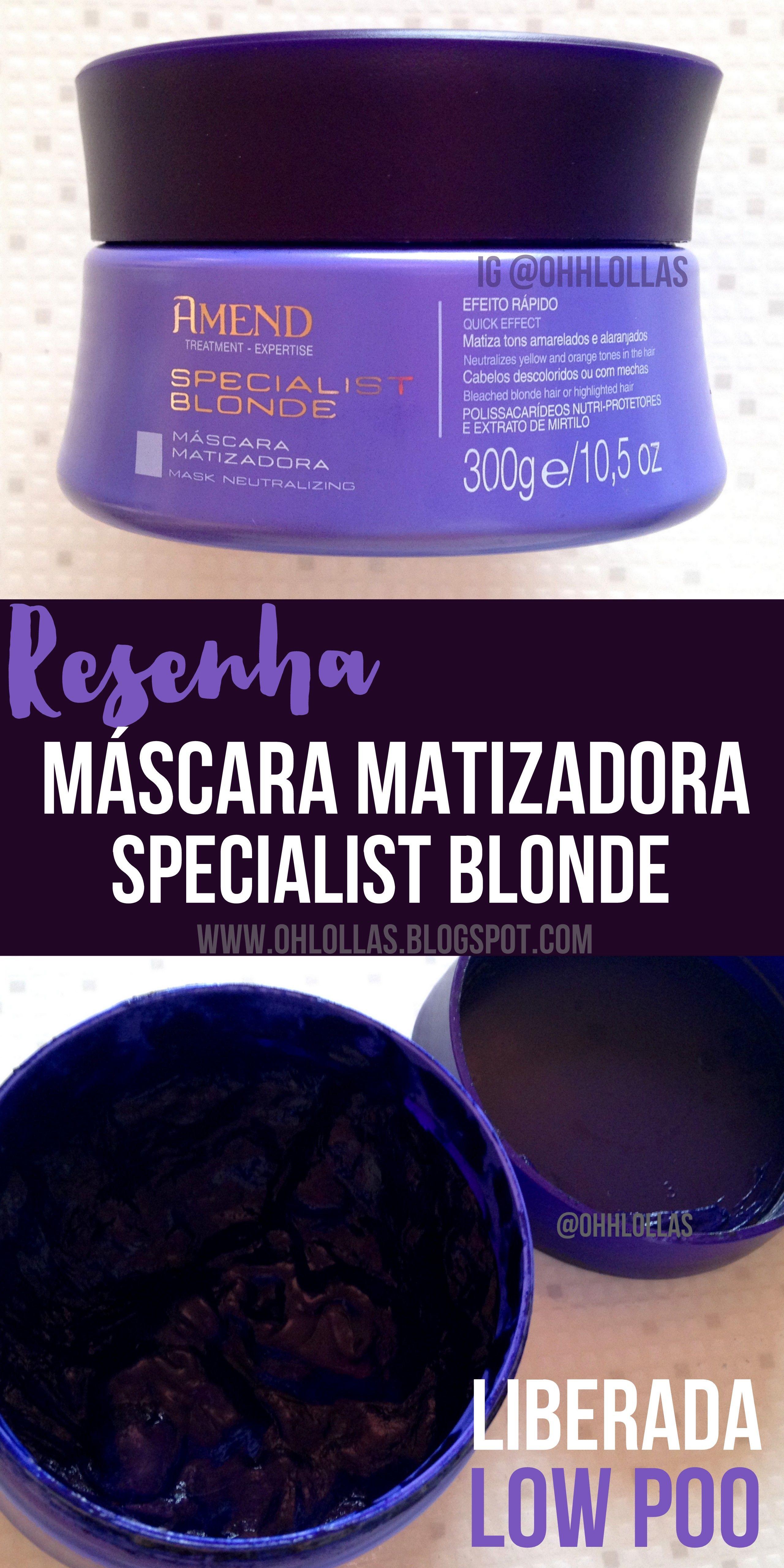 Resenha Mascara Matizadora Specialist Blonde Amend Matizar