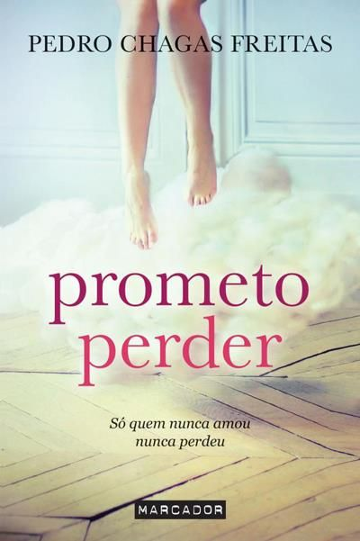 Prometo Perder Pedro Chagas Freitas Compre Livros Na Fnac Pt