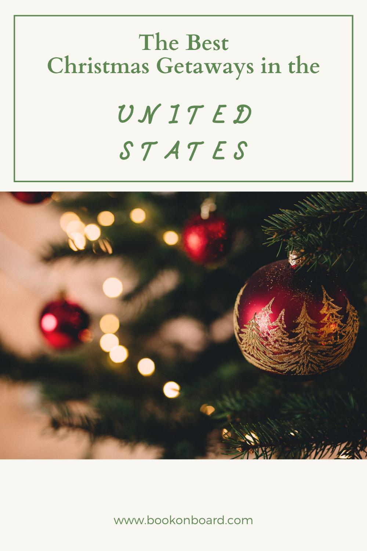Christmas Getaways 2020 Christmas Vacations 2020 in the USA in 2020 | Christmas getaways