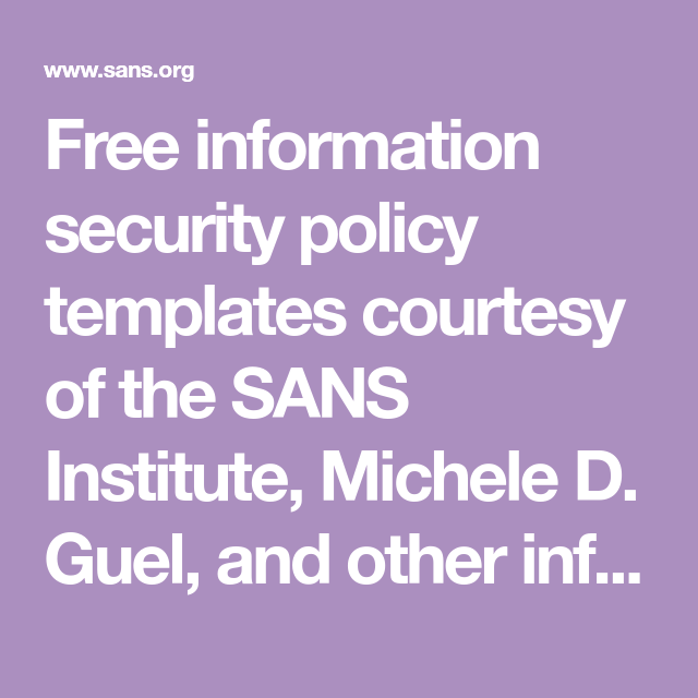 free information security policy templates courtesy of the sans
