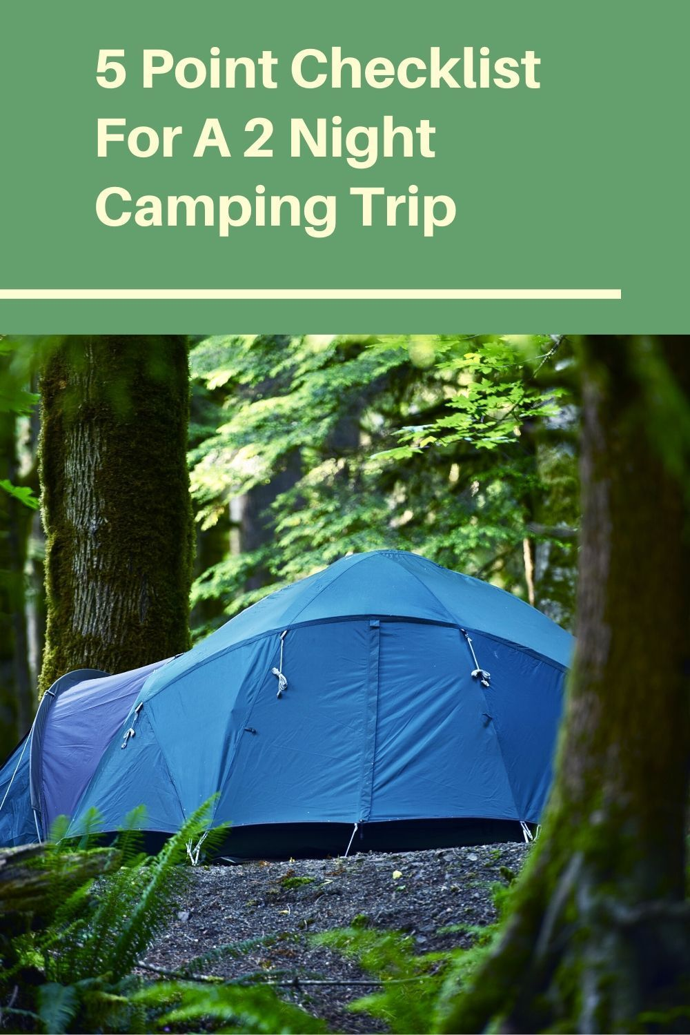 5 Point Checklist For A 2 Night Camping Trip Camping Trips Trip Winter Camping