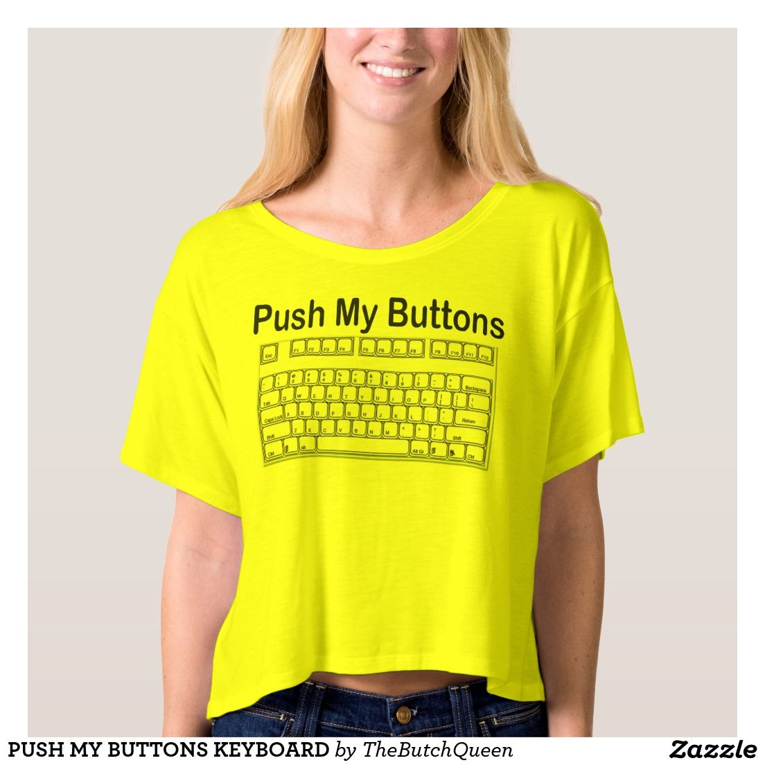 4ce9587cdf82 PUSH MY BUTTONS KEYBOARD T-SHIRT. PUSH MY BUTTONS KEYBOARD. HOW TO GET FELT  UP. SECOND BASE SHIRT. LEARN TO TYPE ON ME. PURPLE NURPLE. TIDDY TWISTER.