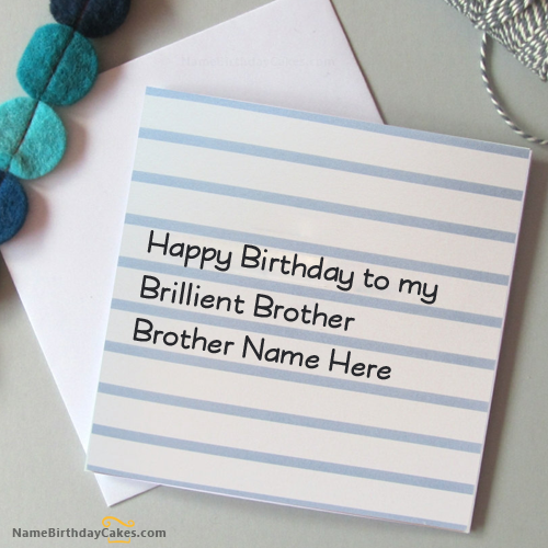 Write name on decent birthday card for brother happy birthday decent birthday card for brother with name bookmarktalkfo Choice Image