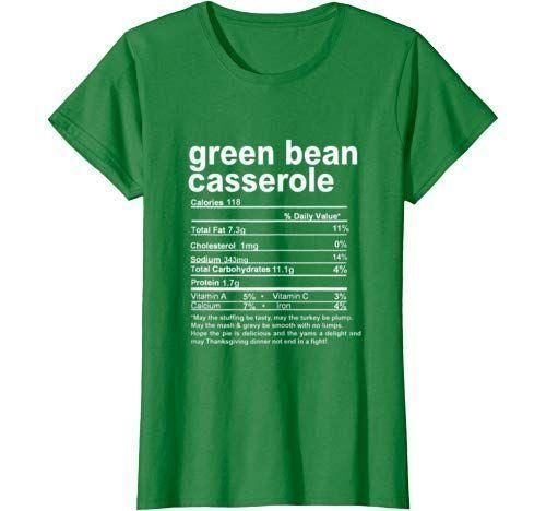 Thanksgiving Green Bean Casserole Nutritional Facts T Shirt - Products - Green B...