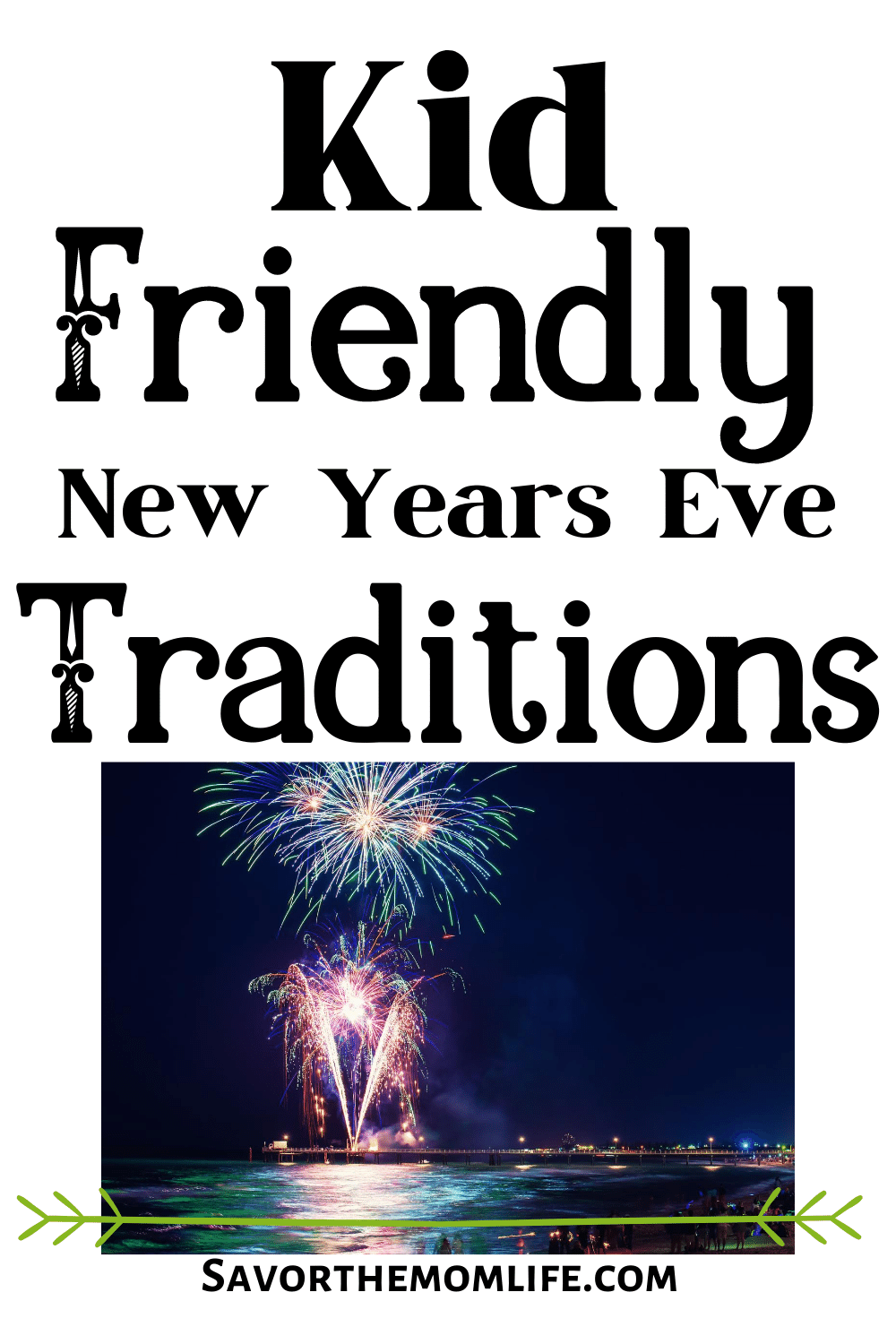 KidFriendly New Years Eve Traditions and Activities