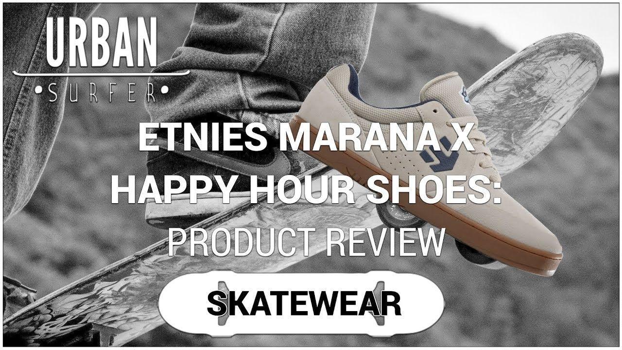 e37627272dea Etnies Marana X Happy Hour Shoes  Product Review