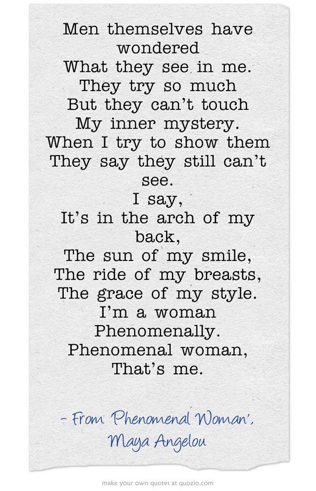 Me In A Nutshell Phenomenal Woman Maya Angelou Wisdom