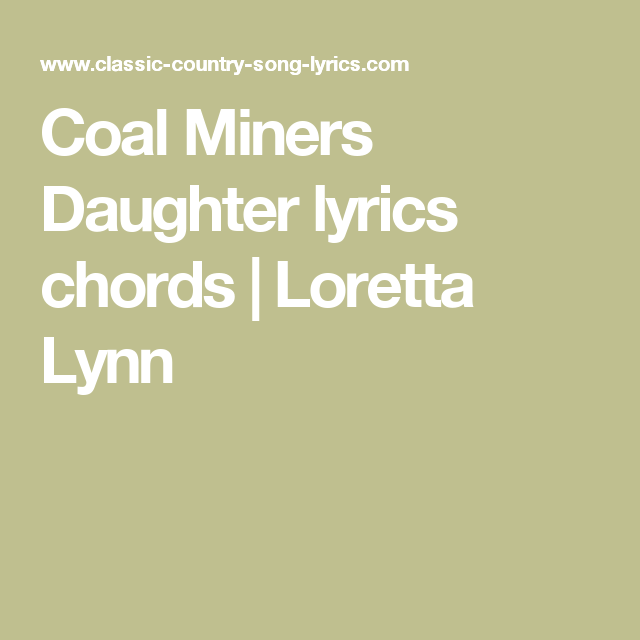 Coal Miners Daughter lyrics chords | Loretta Lynn | Ukulele ...