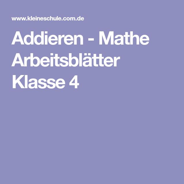 Addieren - Mathe Arbeitsblätter Klasse 4   Mathe   Pinterest   Mathe ...