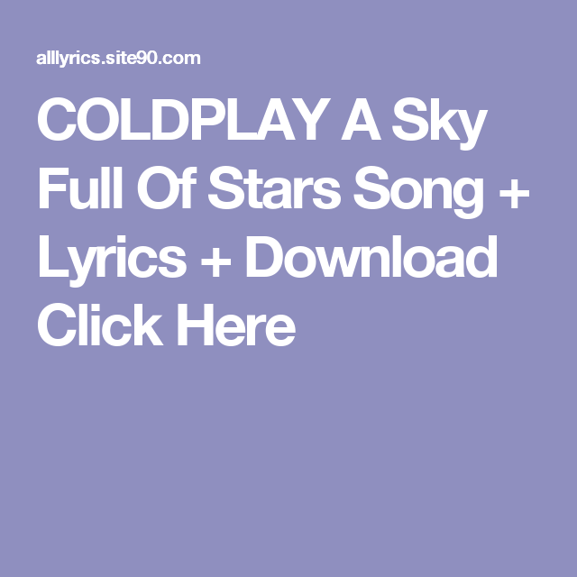 Coldplay a sky full of stars song + lyrics + download | coldplay.