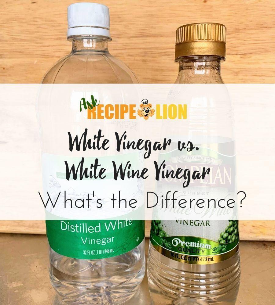Is White Vinegar The Same As White Wine Vinegar White Wine Vinegar White Wine Distilled White Vinegar [ 1000 x 900 Pixel ]