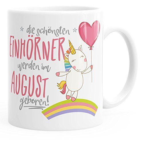 Geschenk Tasse Die Besten Einhorner Werden Im Aug Geburtstag Tasse Einhorn Geschenk Geburtstag