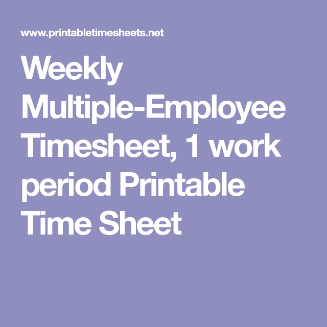 Weekly MultipleEmployee Timesheet  Work Period Printable Time