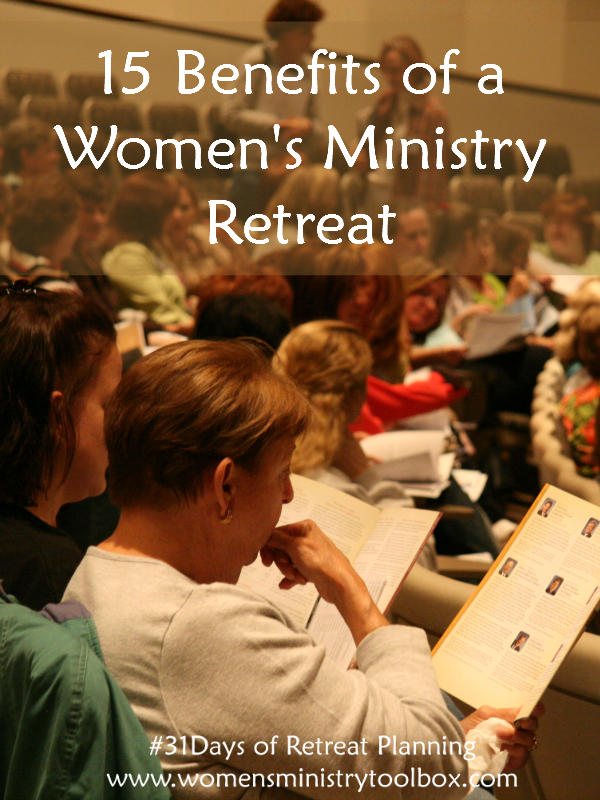 Day 2 – 15 Benefits of a Women's Ministry Retreat - Today we examine WHY women need retreats. Find out more at www.womensministrytoolbox.com .
