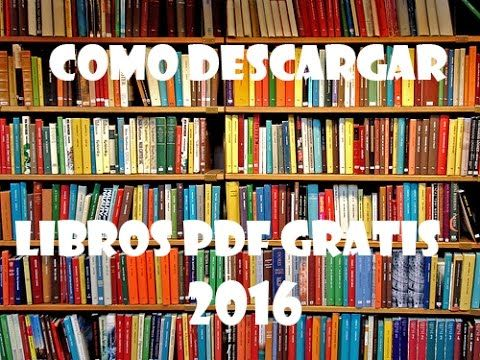Como descargar libros gratis en pdf | 2017 - YouTube