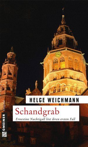 Schandgrab: Kriminalroman (Krimi im Gmeiner-Verlag) von Helge Weichmann, http://www.amazon.de/dp/B00DJ0HZO2/ref=cm_sw_r_pi_dp_vQx7sb0V4CFQS